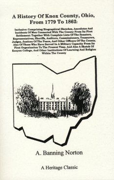 A History of Knox County Ohio, From 1779 To 1862:, Norton, A. Banning