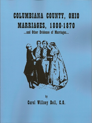 Columbiana County, Ohio, Marriages 1800-1870, and other Evidence of Marriages, Bell, Carol Willsey