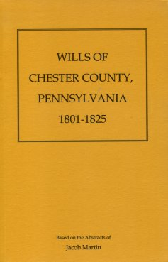 Image for Wills of Chester County, Pennsylvania, 1801 - 1825