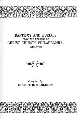 Baptisms and Burials from the Records of Christ Church, Philadelphia, 1709-1760, Hildeburn, Charles W.
