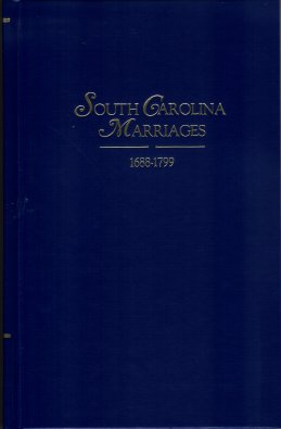 South Carolina Marriages 1688-1799, Holcomb, Brent H.