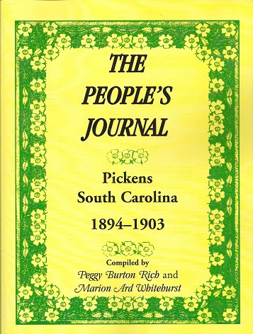 The People's Journal:  Pickens, South Carolina, 1894-1903 : Historical and Genealogical Abstracts, Rich, Peggy Burton