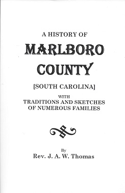 A History of Marlboro County, [South Carolina]: With Traditions and Sketches of Numerous Families, Thomas, Rev. J. A. W.