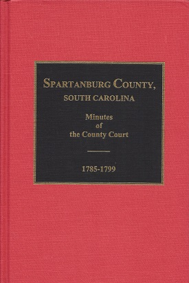 Spartanburg County, South Carolina, Minutes of the County Court, 1785-1799, Holcomb, Brent H.