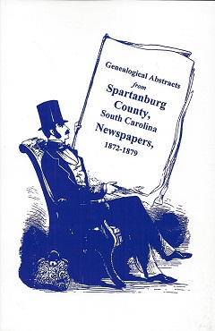 Genealogical Abstracts from Spartanburg County, S.C. Newspapers: 1872-1879, Vehorn, Larry