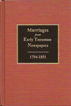 Marriages from Early Tennessee Newspapers, 1794-1851, Lucas, S. Emmett