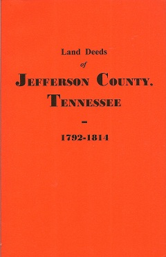 Land Deeds of Jefferson County, Tennessee, 1792-1814, Holdaway, Boyd