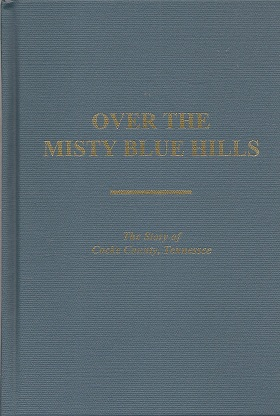 Over the Misty Blue Hills, the Story of Cocke County, Tennessee, O'Dell, Ruth Webb
