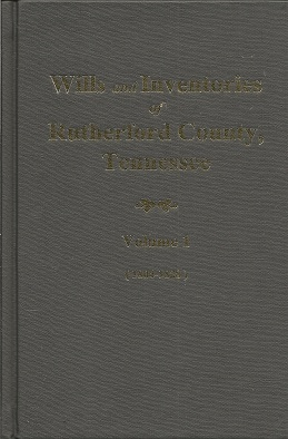 Wills and Inventories of Rutherford County, Tenessee  1804-1828