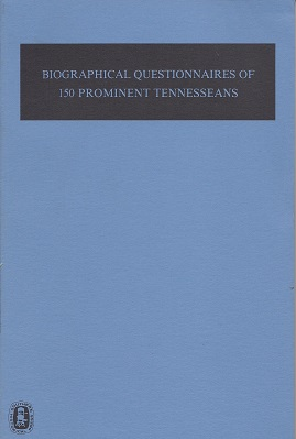 Biographical Questionnaires of 150 Prominent Tennesseans, Moore, John Trotwood; Elliott, Colleen Morse