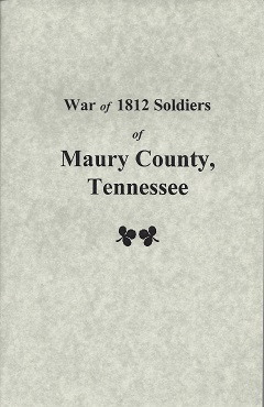 War of 1812 Soldiers of Maury County, Tennessee, Garrett, Jill Knight
