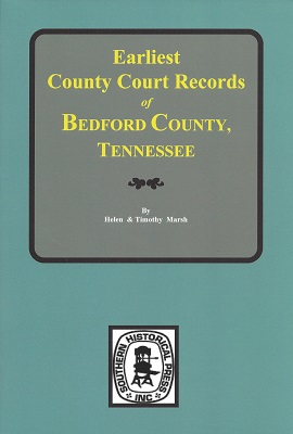 Earliest County Court Records of Bedford County, Tennessee, Marsh, Helen .; Marsh, Timothy