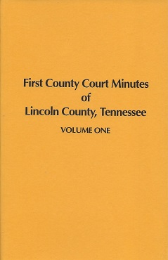 First County Court Minutes of Lincoln County, Tennessee