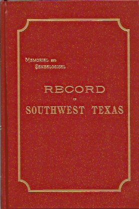 Memorial and Genealogical Record of Southwest Texas, Goodspeed Publishing Company