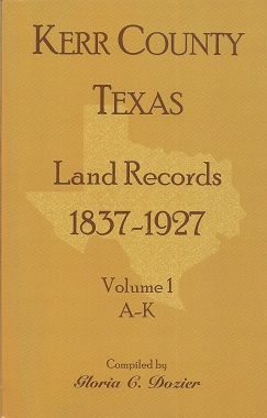 Kerr County, Texas Land Records, 1837-1927, Volume 1, A-K, Dozier, Gloria C