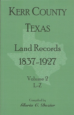 Kerr County, Texas Land Records, 1837-1927, Volume 2, L-Z, Dozier, Gloria C