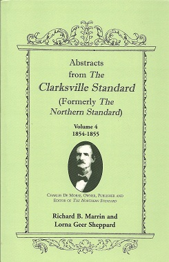 Abstracts from the Clarksville Standard (Formerly the Northern Standard): 1854-1855, Marrin, Richard B.; Sheppard, Lorna Geer