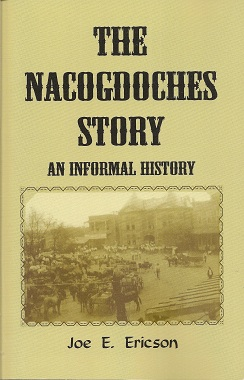 The Nacogdoches (Texas) Story  An Informal History, Ericson, Joe E.