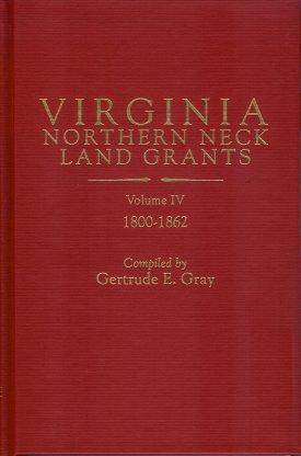 Image for Virginia Northern Neck Land Grants Vol IV 1800-1862