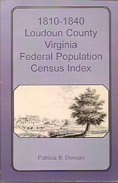 1810-1840 Loudoun County Virginia Federal Population Census Index, Duncan, Patricia B.