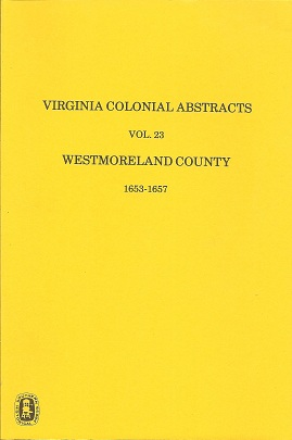 Virginia Colonial Abstracts Westmoreland County 1653-1657, Fleet, Beverly