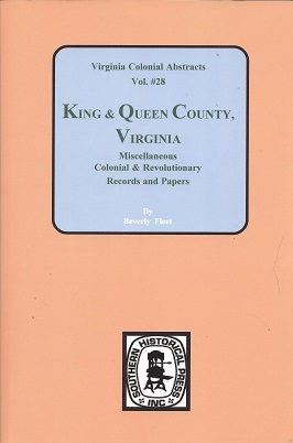 Image for King & Queen County, Virginia: Miscellaneous Colonial & Revolutionary Records & Papers
