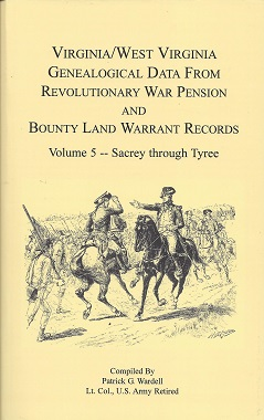 Virginia/West Virginia Genealogical Data from Revolutionary War Pension and Bounty Land Warrant Records: Sacrey through Tyree, Wardell, Patrick G