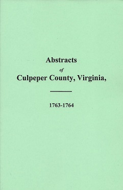 Abstracts from the County Court Minute Book of Culpeper County Virginia: 1763-1764, Pritchard (Compiler), A. M.