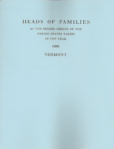 Heads of Families at the Second Census of the United States Taken in the Year 1800:  Vermont