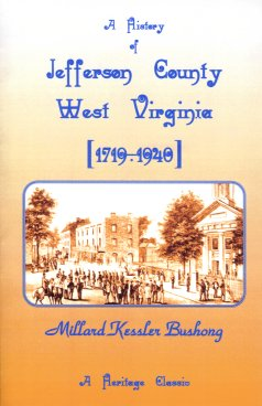History of Jefferson County, West Virginia [1719-1940], Bushong, Millard Kessler