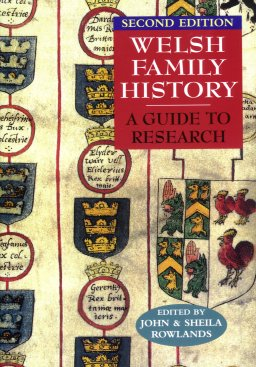 Welsh Family History:  A Guide to Research, Rowlands, John